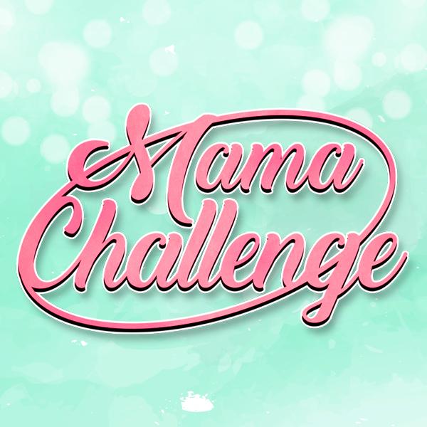 Mama Challenge